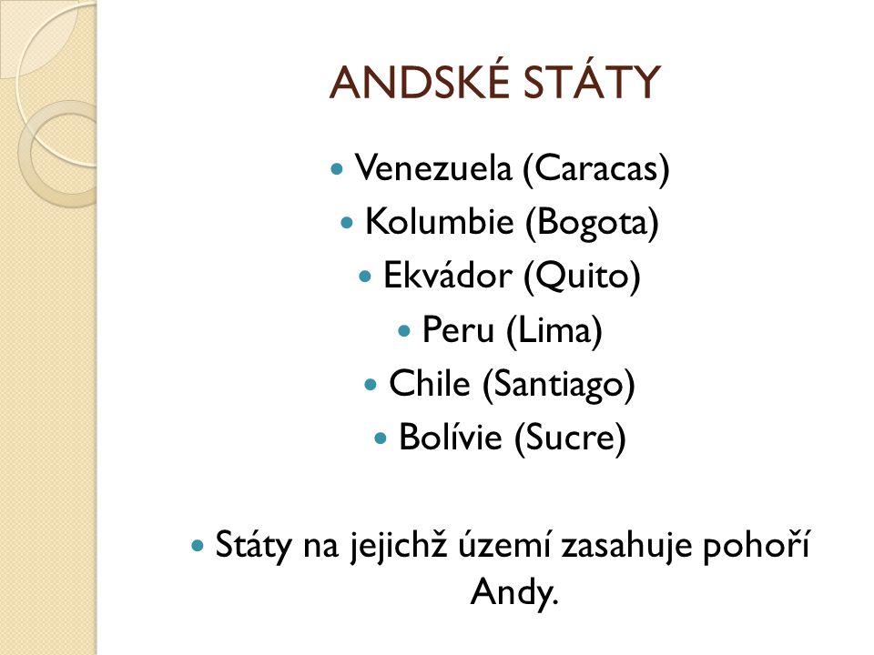 Státy na jejichž území zasahuje pohoří Andy.
