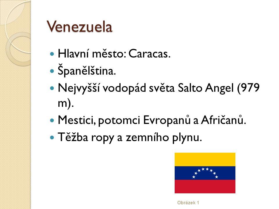 Venezuela Hlavní město: Caracas. Španělština.
