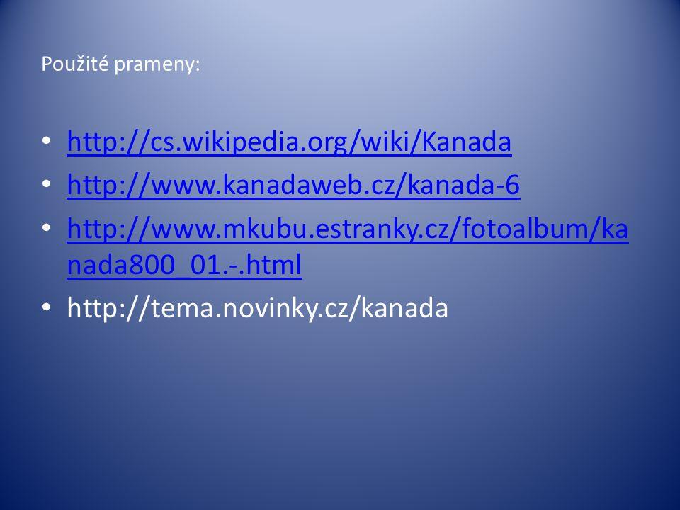 http://cs.wikipedia.org/wiki/Kanada http://www.kanadaweb.cz/kanada-6