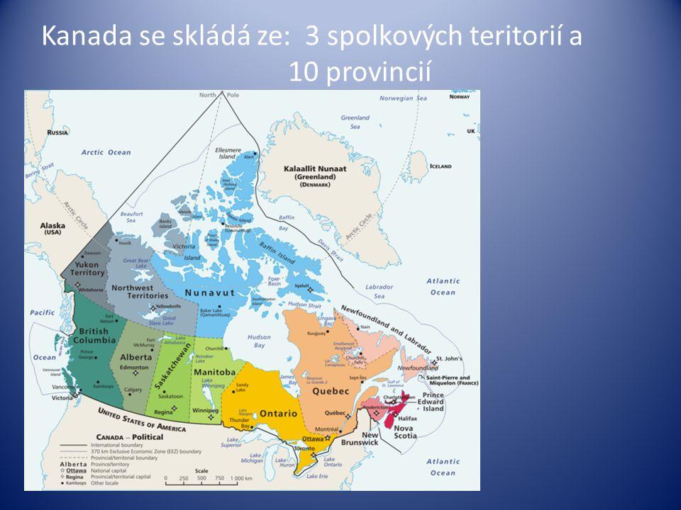 Kanada se skládá ze: 3 spolkových teritorií a 10 provincií
