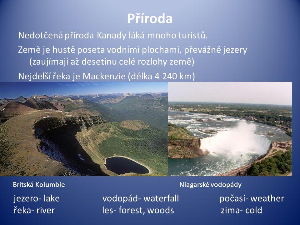 Příroda Nedotčená příroda Kanady láká mnoho turistů.