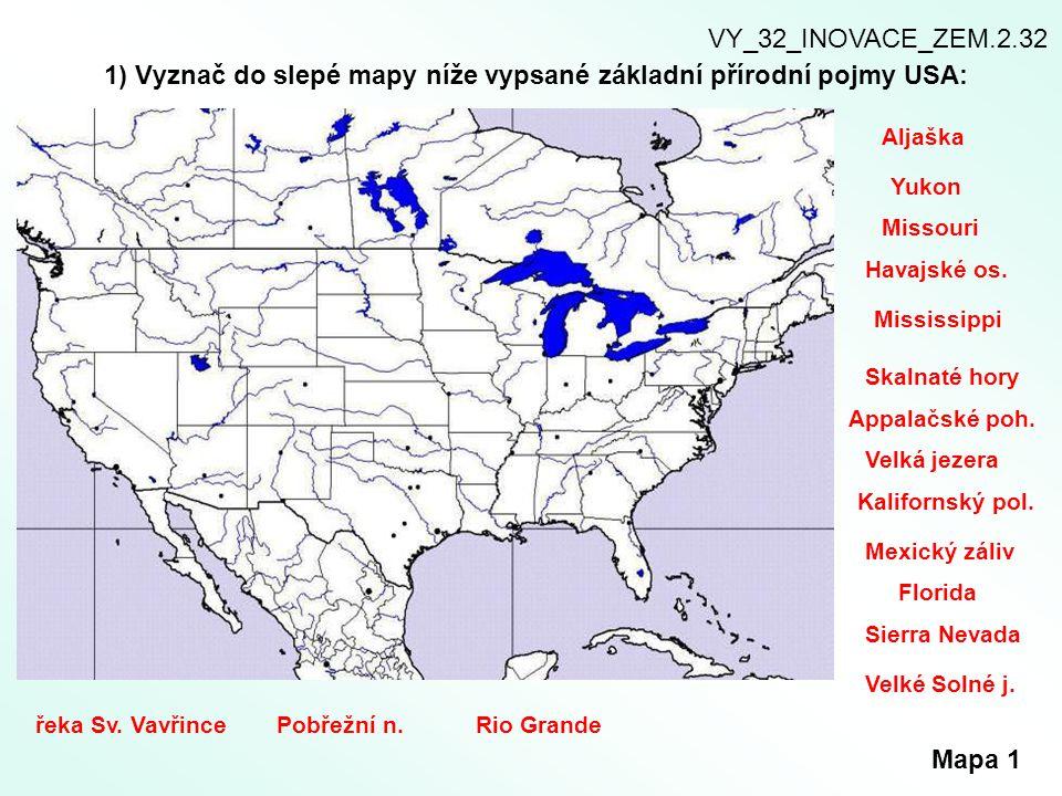 1) Vyznač do slepé mapy níže vypsané základní přírodní pojmy USA: