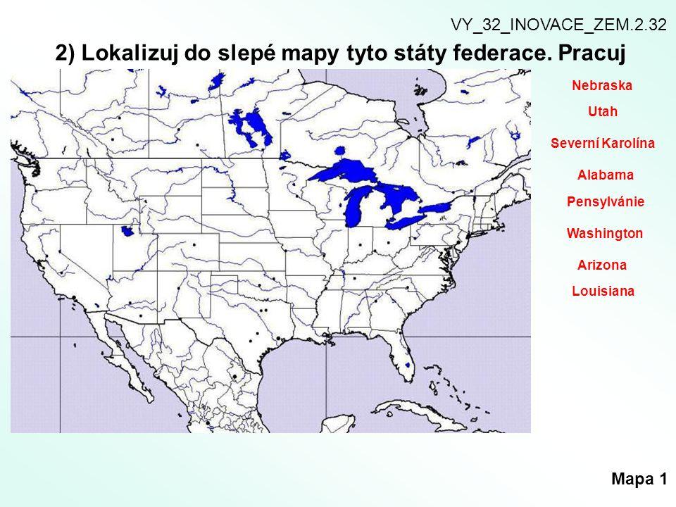 2) Lokalizuj do slepé mapy tyto státy federace. Pracuj s atlasem!