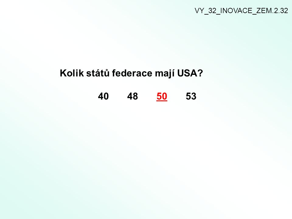 Kolik států federace mají USA 40 48 50 53