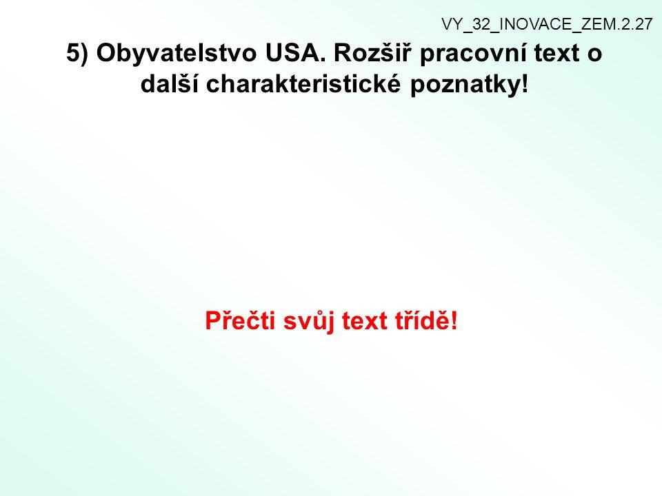 VY_32_INOVACE_ZEM.2.27 5) Obyvatelstvo USA. Rozšiř pracovní text o další charakteristické poznatky!