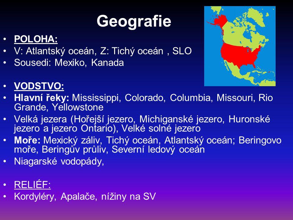 Geografie POLOHA: V: Atlantský oceán, Z: Tichý oceán , SLO