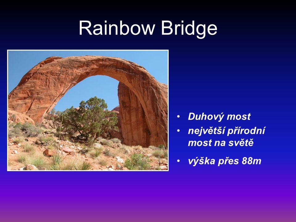 Rainbow Bridge Duhový most největší přírodní most na světě