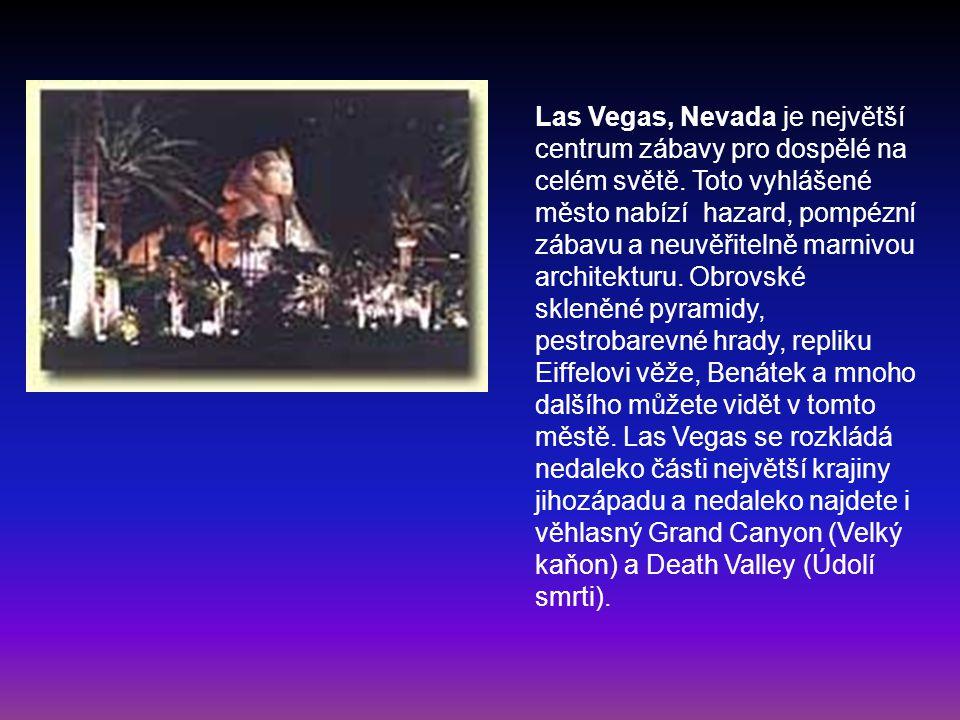 Las Vegas, Nevada je největší centrum zábavy pro dospělé na celém světě.