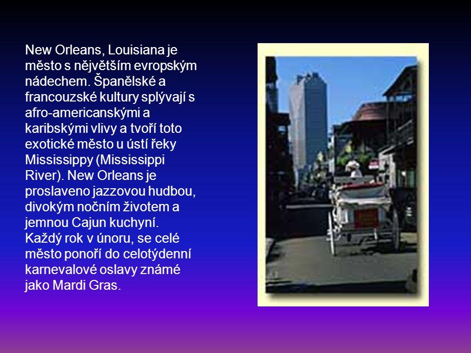 New Orleans, Louisiana je město s nějvětším evropským nádechem