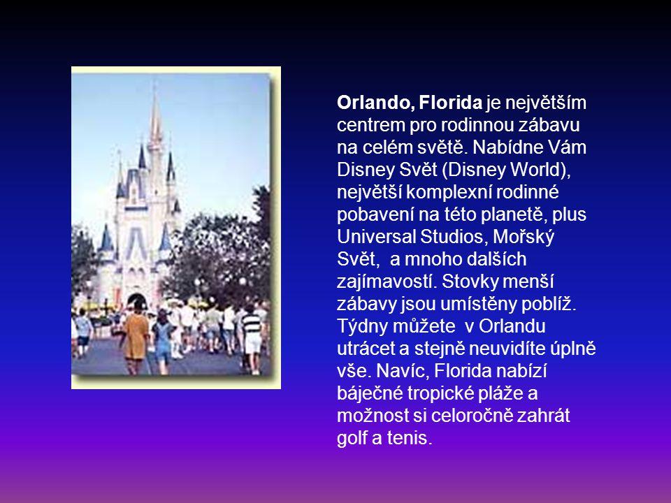 Orlando, Florida je největším centrem pro rodinnou zábavu na celém světě.