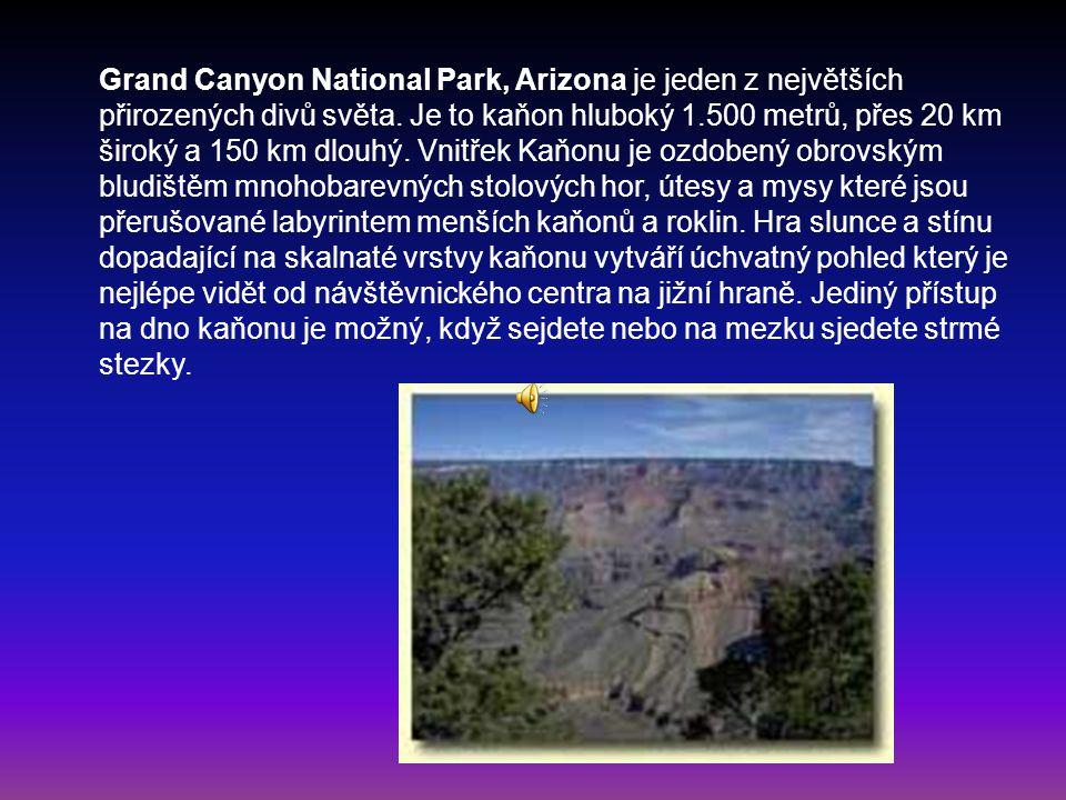 Grand Canyon National Park, Arizona je jeden z největších přirozených divů světa.