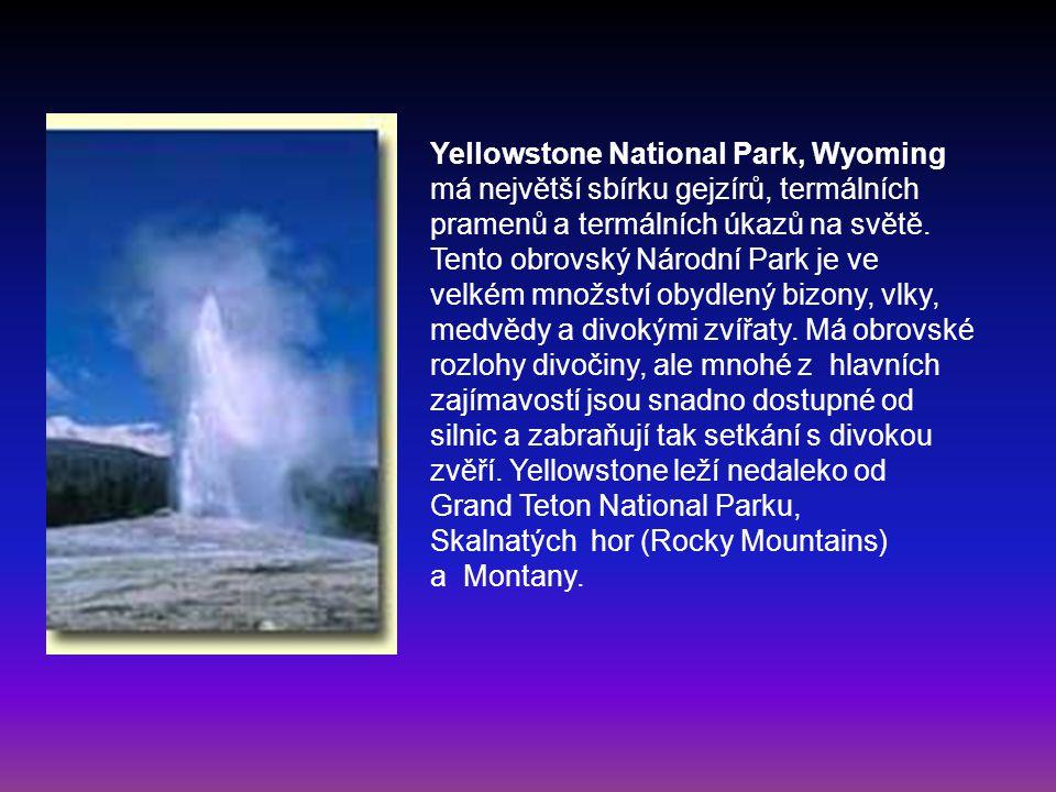 Yellowstone National Park, Wyoming má největší sbírku gejzírů, termálních pramenů a termálních úkazů na světě.