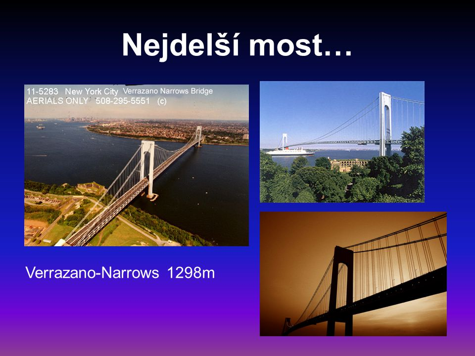 Nejdelší most… Verrazano-Narrows 1298m