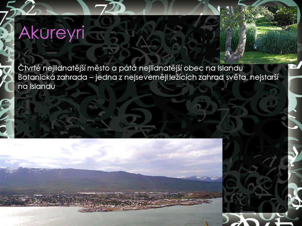 Akureyri Čtvrté nejlidnatější město a pátá nejlidnatější obec na Islandu.