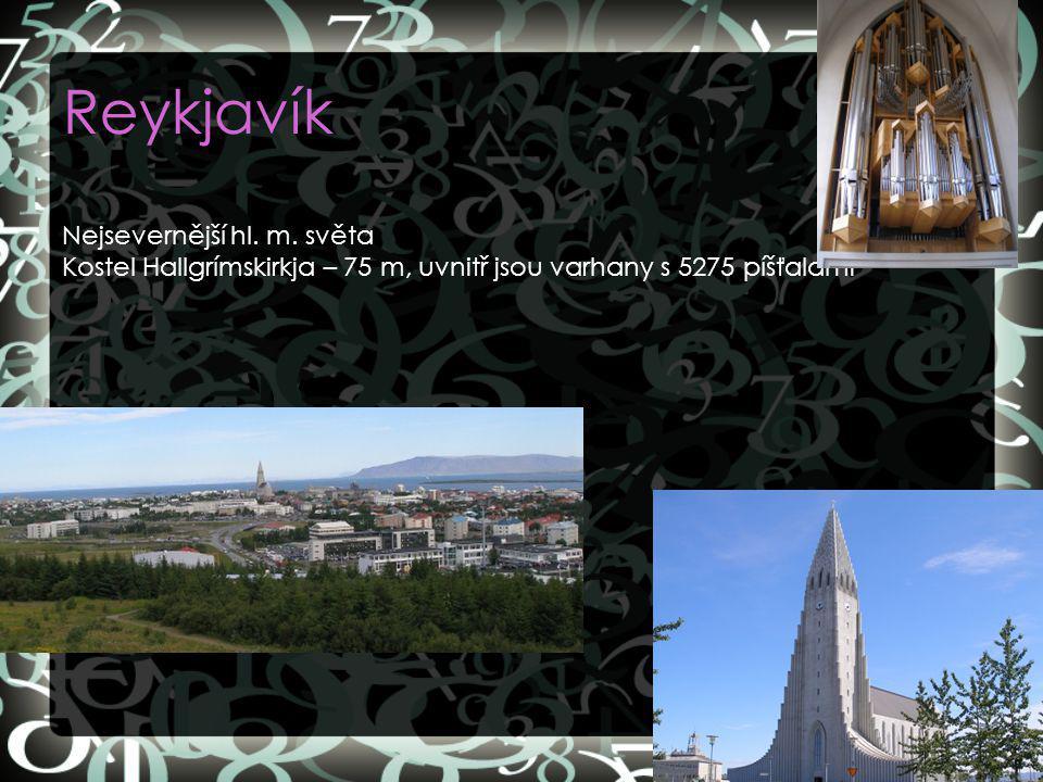 Reykjavík Nejsevernější hl. m. světa