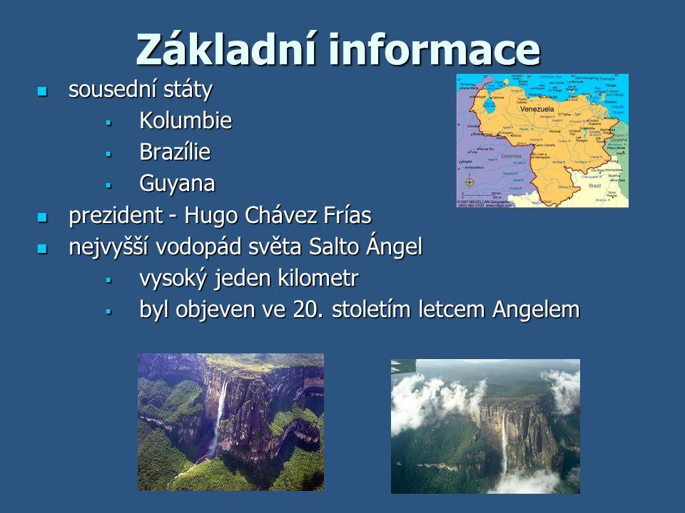 Základní informace sousední státy Kolumbie Brazílie Guyana