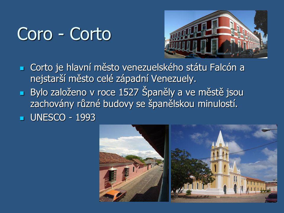 Coro - Corto Corto je hlavní město venezuelského státu Falcón a nejstarší město celé západní Venezuely.