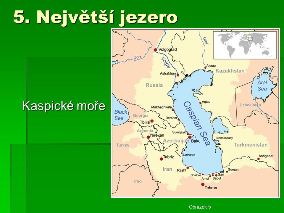 5. Největší jezero Kaspické moře Obrázek 5