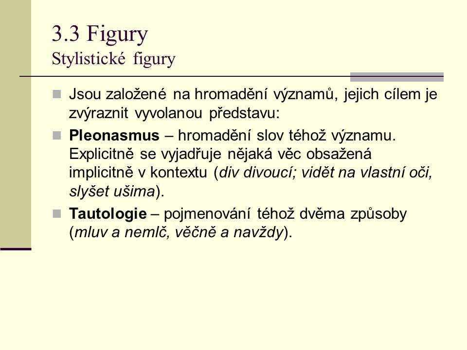 3.3 Figury Stylistické figury