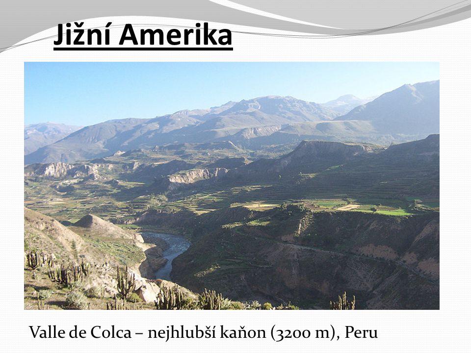 Jižní Amerika Valle de Colca – nejhlubší kaňon (3200 m), Peru