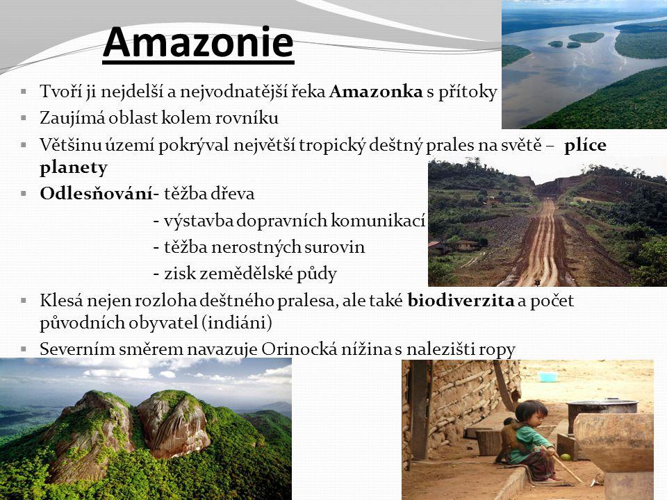 Amazonie Tvoří ji nejdelší a nejvodnatější řeka Amazonka s přítoky