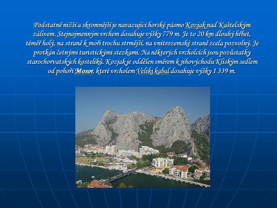 Podstatně nižší a skromnější je navazující horské pásmo Kozjak nad Kaštelským zálivem.