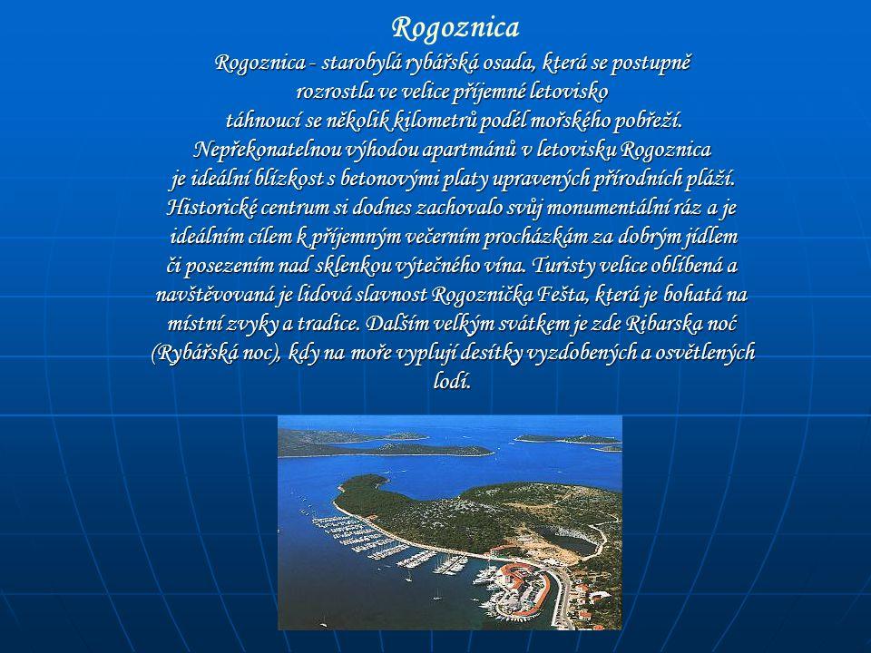 Rogoznica Rogoznica - starobylá rybářská osada, která se postupně