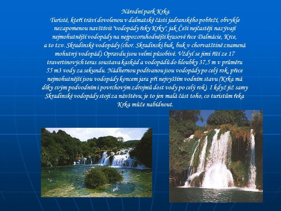 Národní park Krka Turisté, kteří tráví dovolenou v dalmatské části jadranského pobřeží, obvykle.