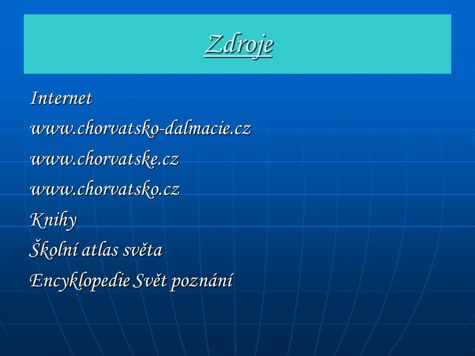 Zdroje Internet www.chorvatsko-dalmacie.cz www.chorvatske.cz