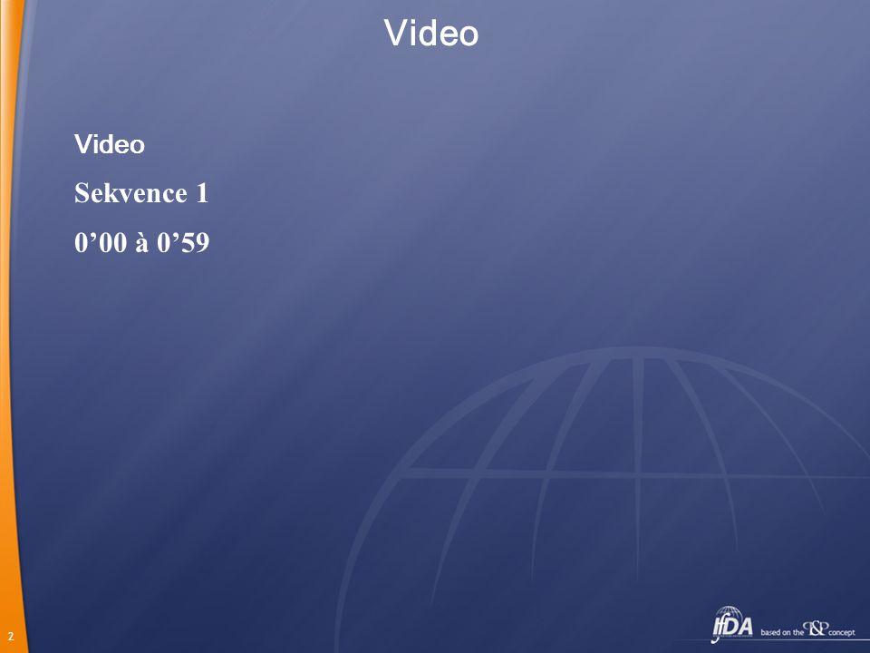 Video Video Sekvence 1 0'00 à 0'59 2