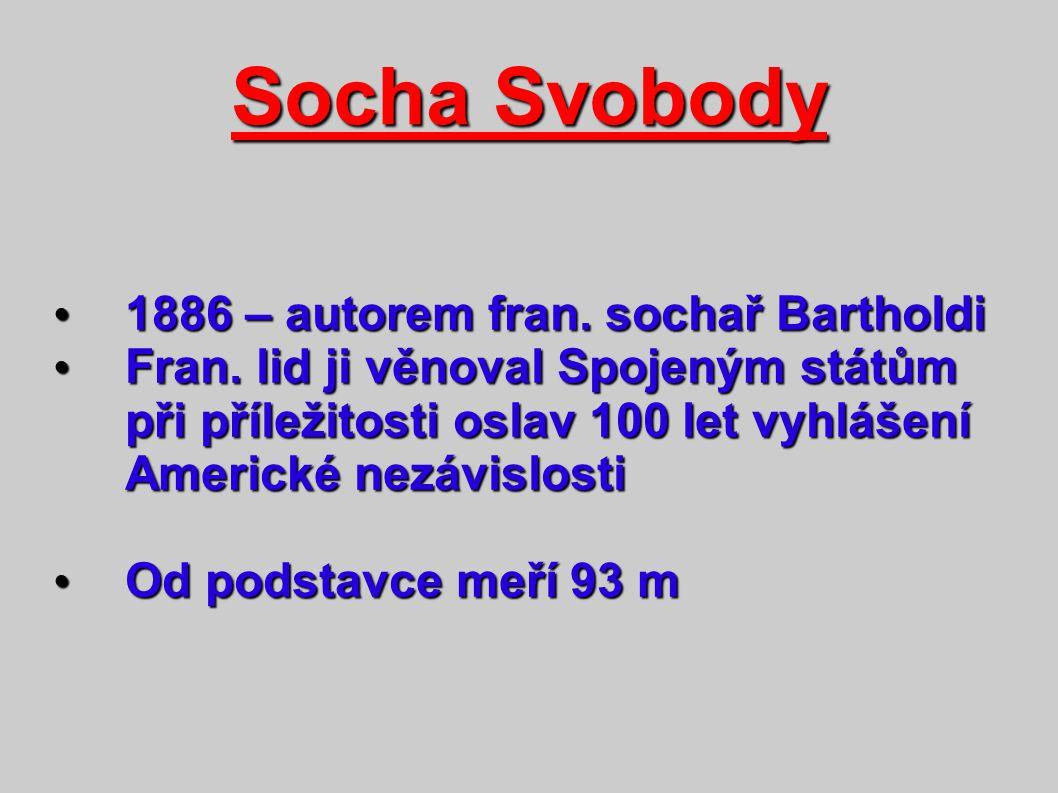 Socha Svobody 1886 – autorem fran. sochař Bartholdi