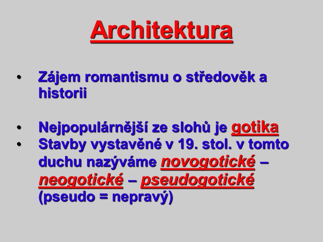 Architektura Zájem romantismu o středověk a historii