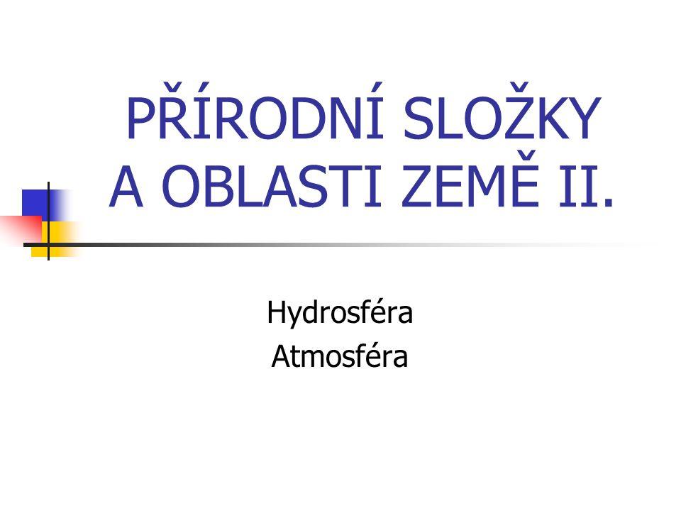 PŘÍRODNÍ SLOŽKY A OBLASTI ZEMĚ II.