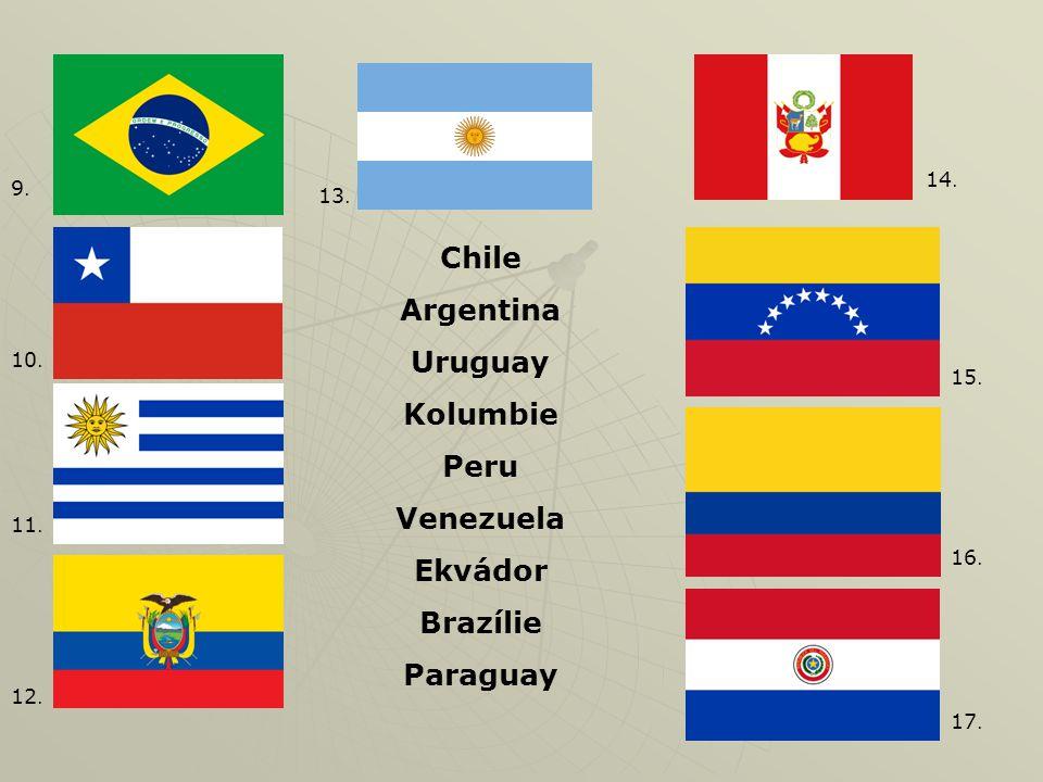 Chile Argentina Uruguay Kolumbie Peru Venezuela Ekvádor Brazílie