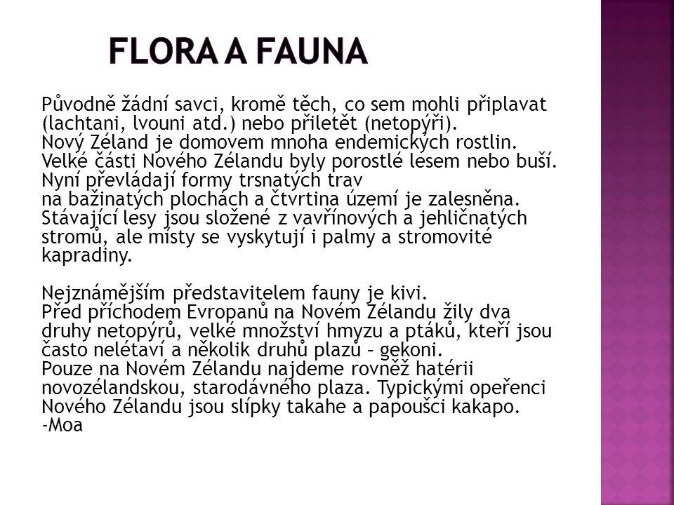 Flora a fauna Původně žádní savci, kromě těch, co sem mohli připlavat (lachtani, lvouni atd.) nebo přiletět (netopýři).