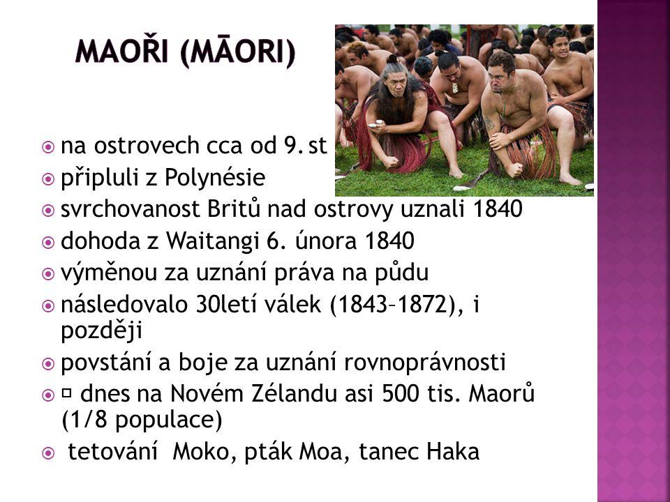 Maoři (Māori) na ostrovech cca od 9. st připluli z Polynésie