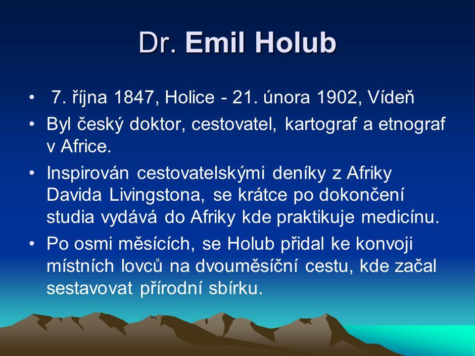 Dr. Emil Holub 7. října 1847, Holice - 21. února 1902, Vídeň