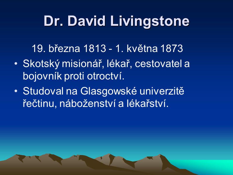 Dr. David Livingstone 19. března 1813 - 1. května 1873