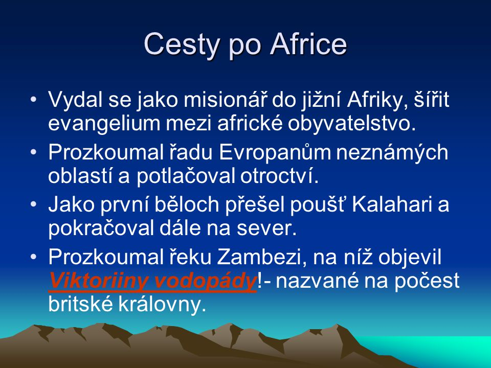 Cesty po Africe Vydal se jako misionář do jižní Afriky, šířit evangelium mezi africké obyvatelstvo.