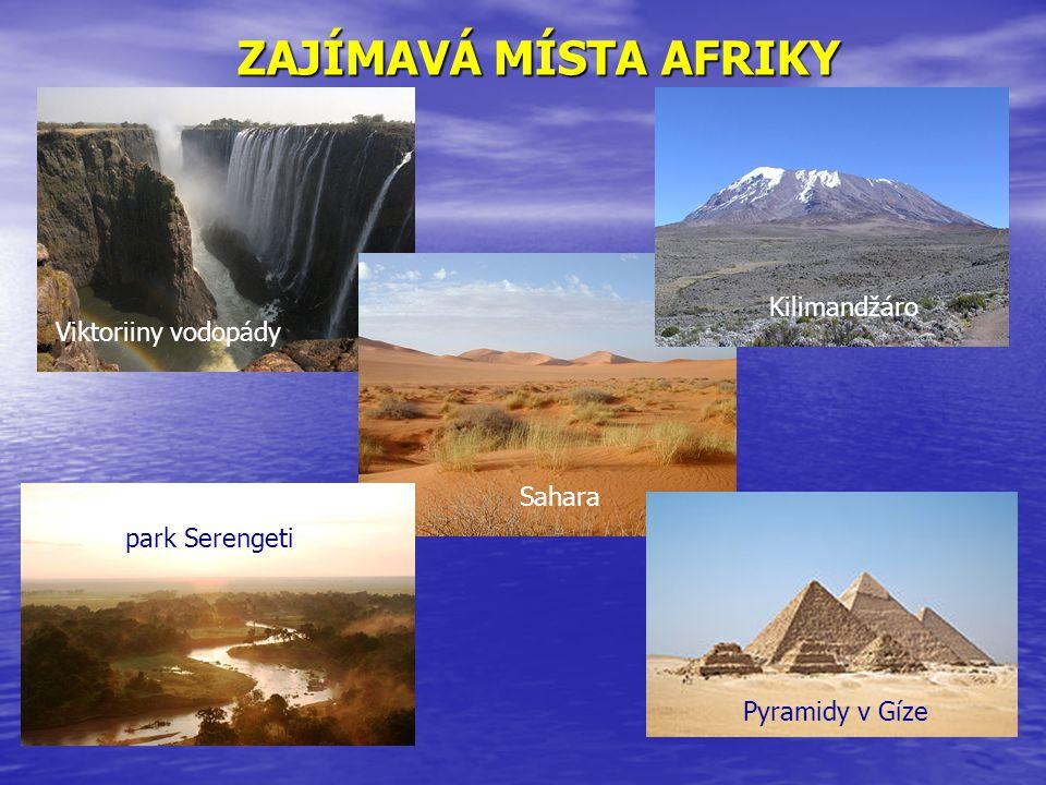 ZAJÍMAVÁ MÍSTA AFRIKY Kilimandžáro Viktoriiny vodopády Sahara