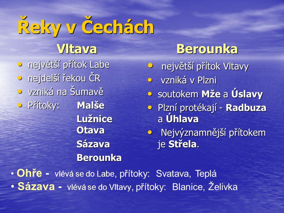 Řeky v Čechách Vltava Berounka největší přítok Vltavy