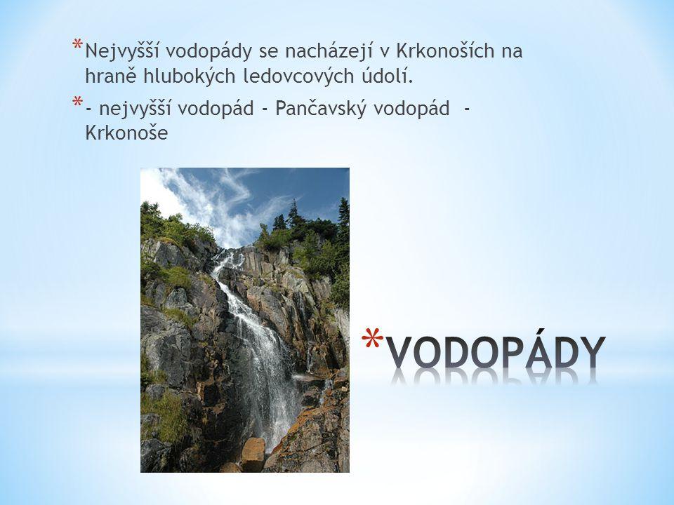 Nejvyšší vodopády se nacházejí v Krkonoších na hraně hlubokých ledovcových údolí.