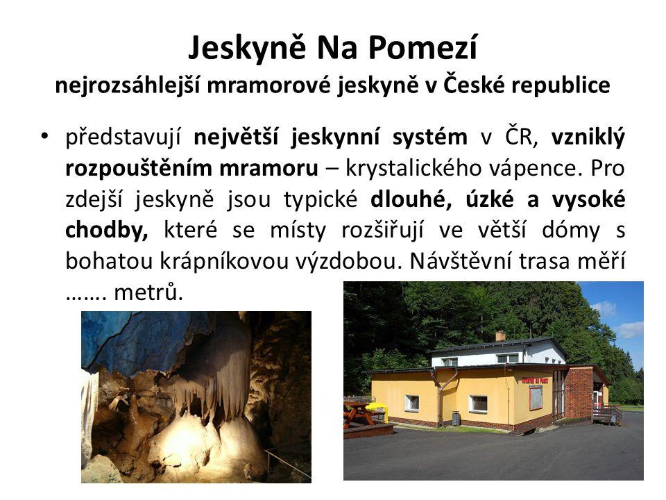 Jeskyně Na Pomezí nejrozsáhlejší mramorové jeskyně v České republice