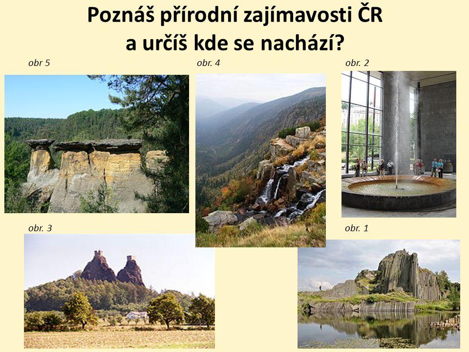 Poznáš přírodní zajímavosti ČR a určíš kde se nachází