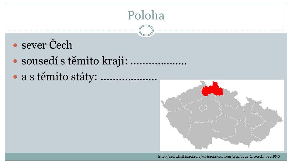 Poloha sever Čech sousedí s těmito kraji: ...................