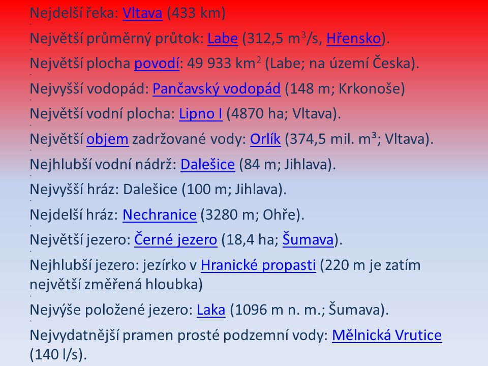 Nejdelší řeka: Vltava (433 km)