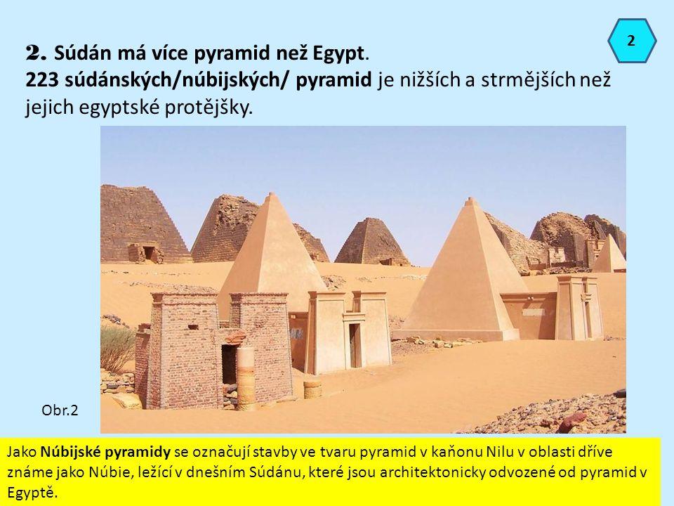 2. Súdán má více pyramid než Egypt.