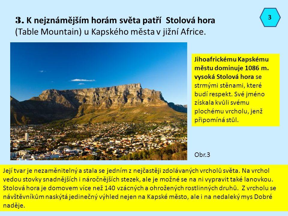 3. K nejznámějším horám světa patří Stolová hora