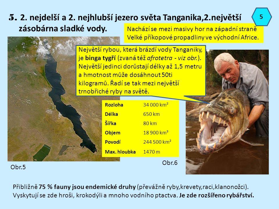 5. 2. nejdelší a 2. nejhlubší jezero světa Tanganika,2.největší