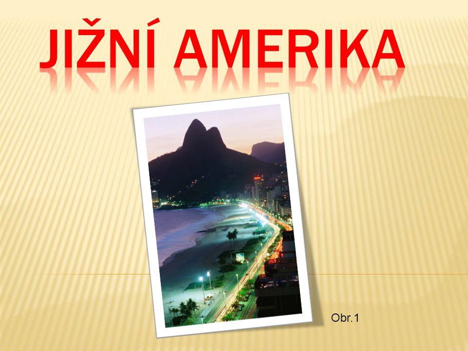 Jižní Amerika Obr.1